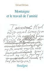 Download this eBook Montaigne et le travail de l'amitié