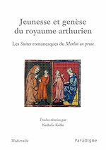 Download this eBook Jeunesse et genèse du royaume arthurien
