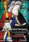 Télécharger le livre :  Saint Jacques, le culte et les pèlerins en Val de Loire