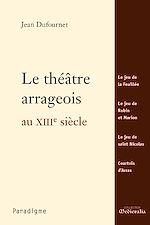 Download this eBook Le théâtre arrageois au XIIIe siècle
