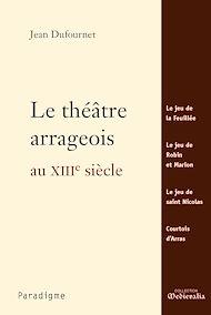 Téléchargez le livre :  Le théâtre arrageois au XIIIe siècle