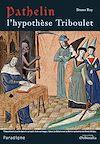 Télécharger le livre :  Pathelin : l'hypothèse Triboulet