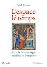 Download this eBook L'espace et le temps dans la dramaturgie médiévale française