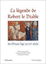 Download this eBook La légende de Robert le Diable du Moyen Âge au XXe siècle