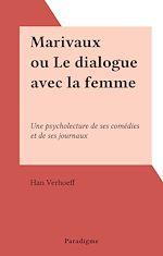 Téléchargez le livre :  Marivaux ou Le dialogue avec la femme