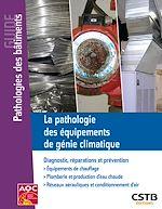 Téléchargez le livre :  La pathologie des équipements de génie climatique