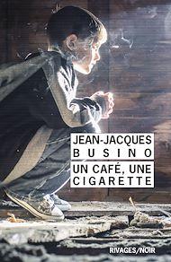 Téléchargez le livre :  Un café, une cigarette