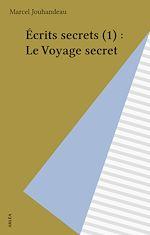 Download this eBook Écrits secrets (1) : Le Voyage secret