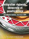 Télécharger le livre :  Intégration régionale, démocratie et panafricanisme