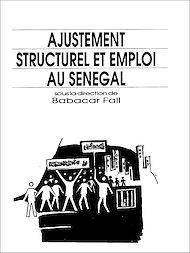 Téléchargez le livre :  Ajustement structurel et emploi Sénégal