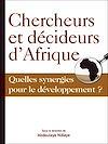 Télécharger le livre :  Chercheurs et décideurs d'Afrique