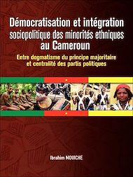 Téléchargez le livre :  Démocratisation et intégration sociopolitique des minorités ethniques au Cameroun