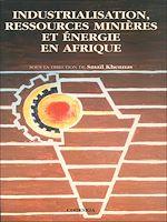 Téléchargez le livre :  Industrialisation, ressources minières et énergie en Afrique
