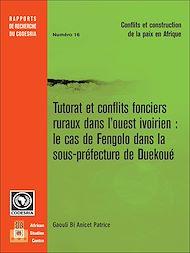 Téléchargez le livre :  Tutorat et conflits fonciers ruraux dans l'ouest ivoirien