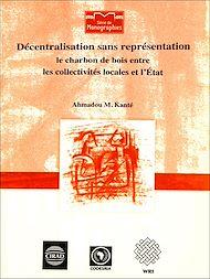 Téléchargez le livre :  Décentralisation sans représentation; Le charbon de bois entre les collectivités locales et l'État