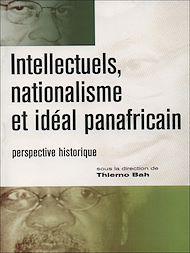 Téléchargez le livre :  Intellectuels, nationalisme et idéal panafricain