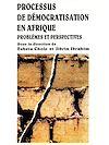 Télécharger le livre :  Processus de démocratisation en Afrique : Problèmes et perspectives