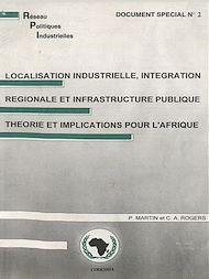 Téléchargez le livre :  Localisation industrielle, intégration régionale et infrastructure publique théorie et implications pour l'Afrique
