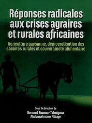 Téléchargez le livre :  Réponses radicales aux crises agraires et rurales africaines