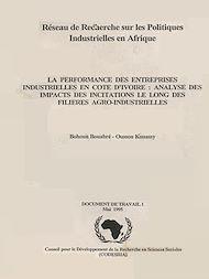 Téléchargez le livre :  La performance des entreprises industrielles en Côte d'Ivoire : analyse des impacts des incitations le long des filières agro-industrielles