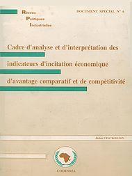 Téléchargez le livre :  Cadre d'analyse et d'interprétation des indicateurs d'incitation économique d'avantage comparatif ét de compétitivité