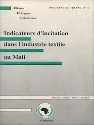 Téléchargez le livre :  Indicateurs d'incitation dans l'industrie textile au Mali
