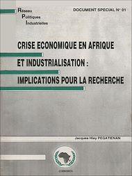 Téléchargez le livre :  Crise économique en Afrique et industrialisation: implications pour la recherche