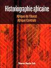Télécharger le livre :  Historiographie africaine
