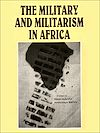 Télécharger le livre :  The military and militarism in Africa