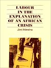 Télécharger le livre :  Labour in the explanation of an African crisis