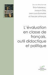 Téléchargez le livre :  L'évaluation en classe de français, outil didactique et politique