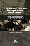 Télécharger le livre :  La psychologie du combattant et le respect du droit des conflits armés