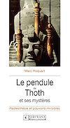 Télécharger le livre :  Le pendule de Thoth et ses mystères