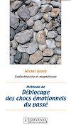 Télécharger le livre :  Méthode de déblocage des chocs émotionnels du passé
