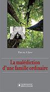 Télécharger le livre :  La malédiction d'une famille ordinaire