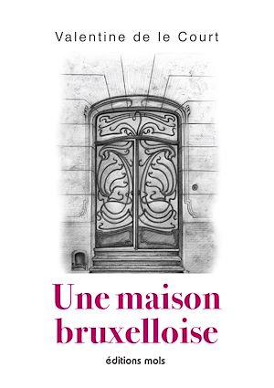 Téléchargez le livre :  Une maison bruxelloise