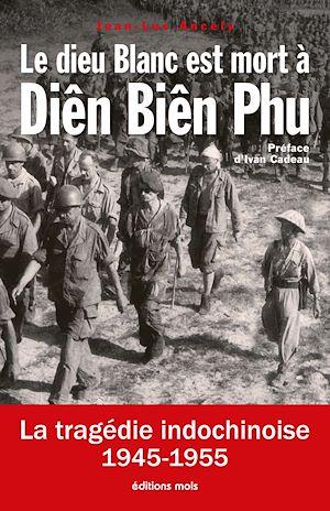 Téléchargez le livre :  Le dieu Blanc est mort à Diên Biên Phu