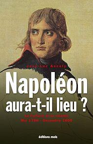 Téléchargez le livre :  Napoléon aura-t-il lieu ?