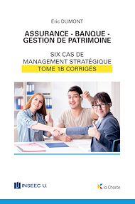 Téléchargez le livre :  Assurance - Banque - Gestion de patrimoine - Tome 1b