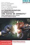 Télécharger le livre :  La communication européenne, une scène de combats ?