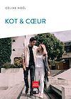 Télécharger le livre :  Kot & Cœur