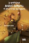 Télécharger le livre :  Le professeur Acarus Dumdell et ses potions incongrues