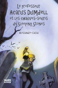 Téléchargez le livre :  Le professeur Acarus Dumdell et les chauves-souris de Sleeping Stones