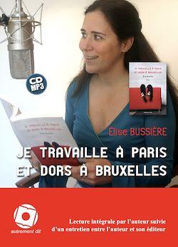 Je travaille à Paris et dors à Bruxelles