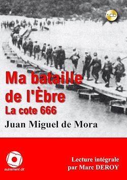 Ma bataille de l'Ebre, la cote 666