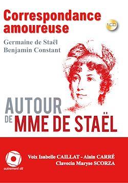 Correspondance entre Madame de Staël et Benjamin Constant