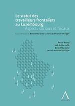 Téléchargez le livre :  Le statut des travailleurs frontaliers au Luxembourg