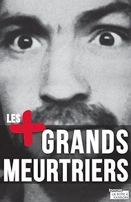 Téléchargez le livre :  Les plus grands meurtriers