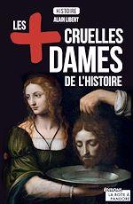 Téléchargez le livre :  Les plus cruelles dames de l'Histoire