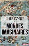 Télécharger le livre :  L'histoire des mondes imaginaires